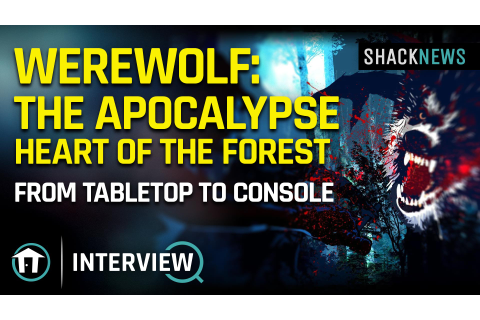Werewolf: The Apocalypse - Heart of the Forest dev talks ...