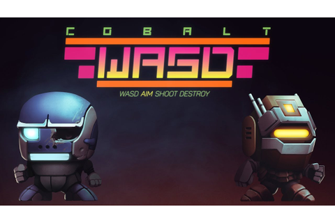 Cobalt WASD Now Available on Steam (16s trailer) - YouTube