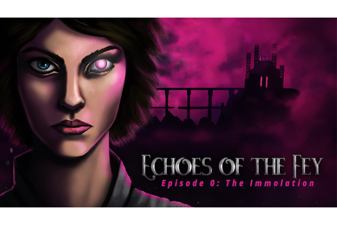 Echoes of the Fey Episode 0: The Immolation by Woodsy Studio