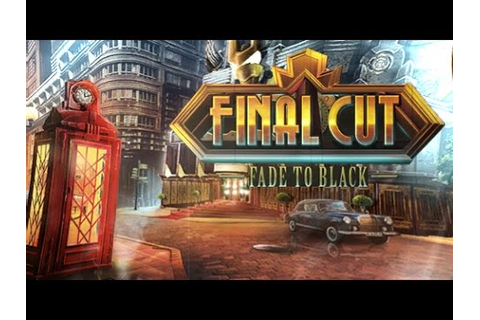 Final Cut 6: Fade to Black Gameplay | HD 720p - YouTube
