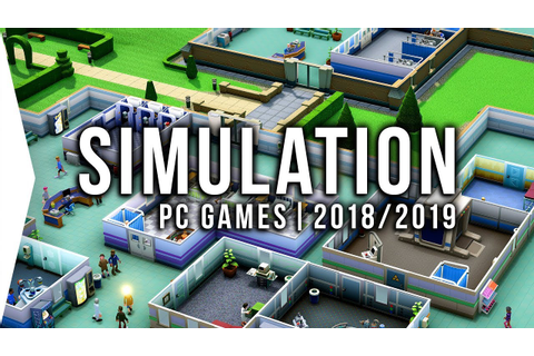 30 Upcoming PC Simulation Games in 2018 & 2019 Management ...