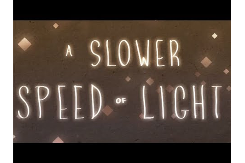 A Slower Speed Of Light - YouTube
