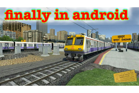 Local train simulator for android.game by Indian train ...