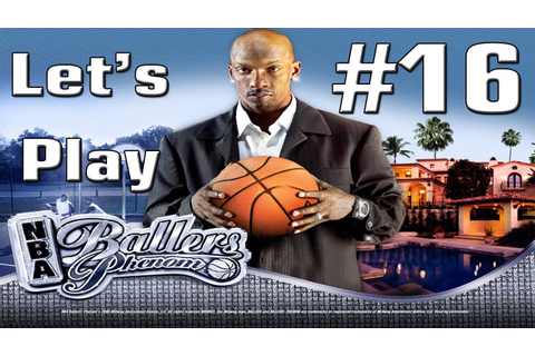 Let's Play - NBA Ballers: Phenom Part 16 - NBA Finals Game ...