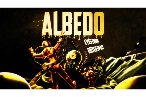 Albedo: Eyes from Outer Space Gameplay (PC HD) - YouTube