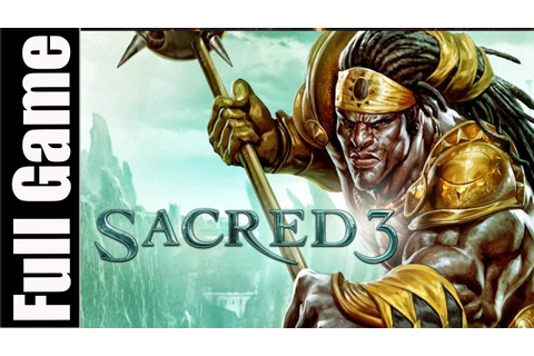 Sacred 3 Full Game Walkthrough Complete Walkthrough - YouTube