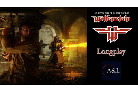 Return to Castle Wolfenstein Longplay [2K: 60FPS] - YouTube
