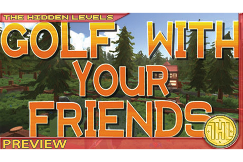 Golf with your Friends Preview (Steam/PC) - YouTube