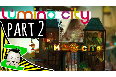 Lumino City - Part 2 - Let's Play - Walkthrough - Review ...