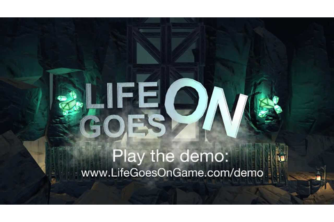Life Goes On - Game Trailer - YouTube