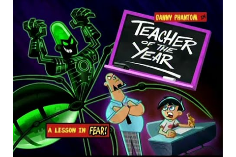 Danny Phantom Reviews S1-Teacher Of The Year - YouTube