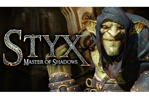 Styx: Master of Shadows « IGGGAMES