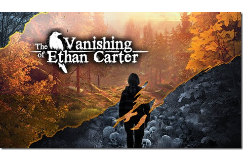 GAME REVIEW – The Vanishing of Ethan Carter (PlayStation 4 ...