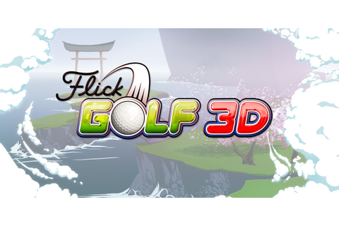 Flick Golf 3D | Nintendo 3DS download software | Games ...