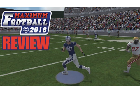 Maximum Football 2018 Review: A Flawed Experience - Sports ...