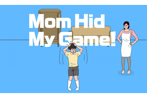 Be strong for mother – Mom Hid My Game! review – GAMING TREND