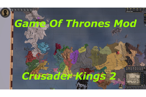 Crusader Kings 2 Game Of Thrones Mod Timelapse - YouTube