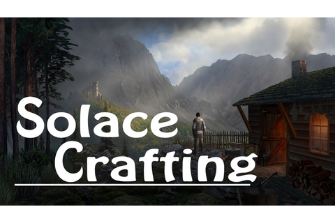 Solace Crafting | Distance-Based Fantasy Survival RPG by ...