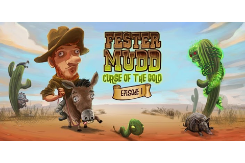 Replay Games releases Fester Mudd: Curse of the Gold for ...