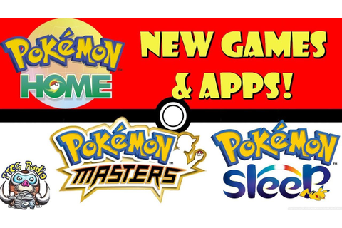 New Pokémon Games and Apps Announced! (Pokemon Home ...
