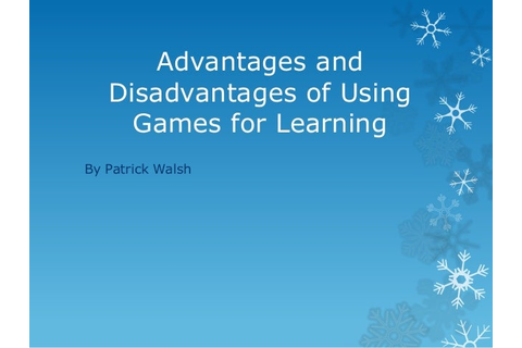Advantages and disadvantages of using games for learning