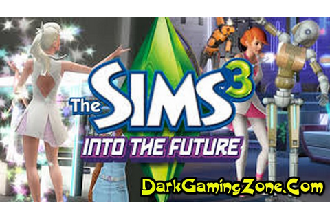 The Sims 3 Into the Future - Free Download Full Version For PC