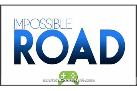 Impossible Road APK Free Download v1.2