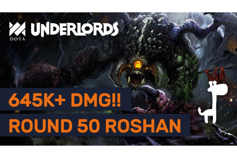 ROUND 50+ EPIC GAME!! Dota Underlords 645000+ DAMAGE DEALT ...