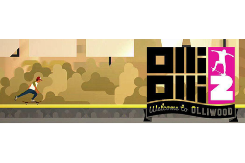OlliOlli 2: Welcome to OlliWood - PC, PS Vita, PS4 ...