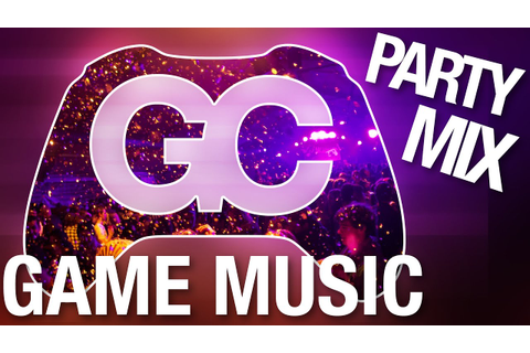GameChops Party Mix - 1 Hour Video Game Music Mix by Dj ...