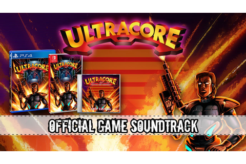 Ultracore: Official Game Soundtrack - 2019 Edition ...