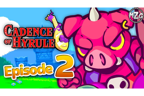 Cadence of Hyrule Gameplay Walkthrough - Episode 2 - New ...