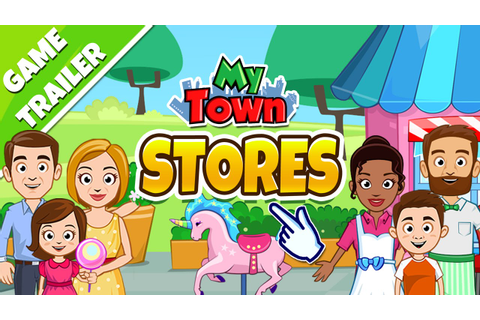 My Town : Stores - Game Trailer - YouTube