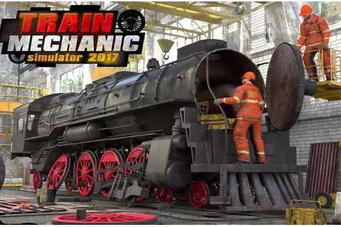 Download Train Mechanic Simulator 2017 · Download Games