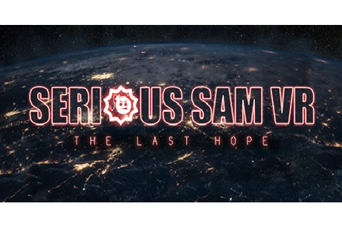 Download Serious Sam VR: The Last Hope for PC & Mac for free