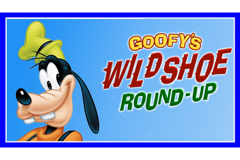 Mickey Mouse Clubhouse - Goofy's Wild Shoe Round Up ...