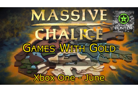 Massive Chalice - Games With Gold - YouTube